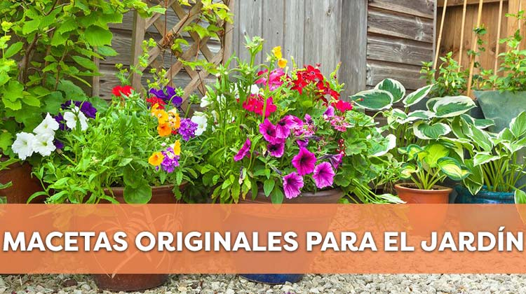 Macetas originales para el jardín