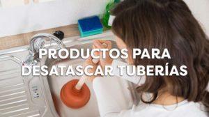 Los mejores productos para desatascar tuberías